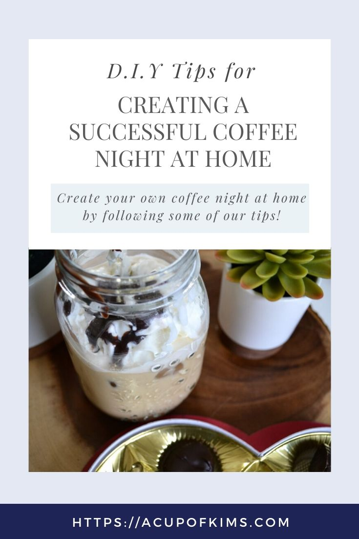D.I.Y: Tips for Planning a Successful Coffee Night At Home